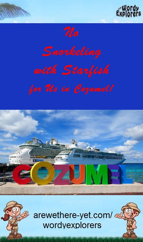 No Snorkeling with Starfish for Us in Cozumel!