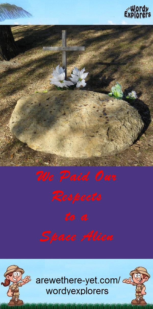 We Paid Our Respects to a Space Alien