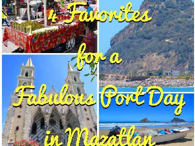 4 Favorites for a Fabulous Port Day in Mazatlan
