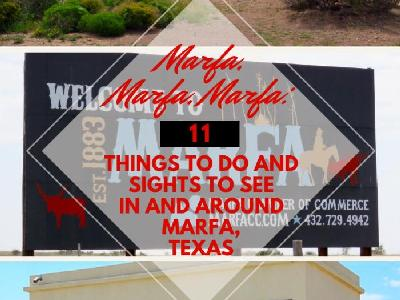 Marfa, Marfa, Marfa:  11 Things to Do and Sights to See in and around Marfa, Texas