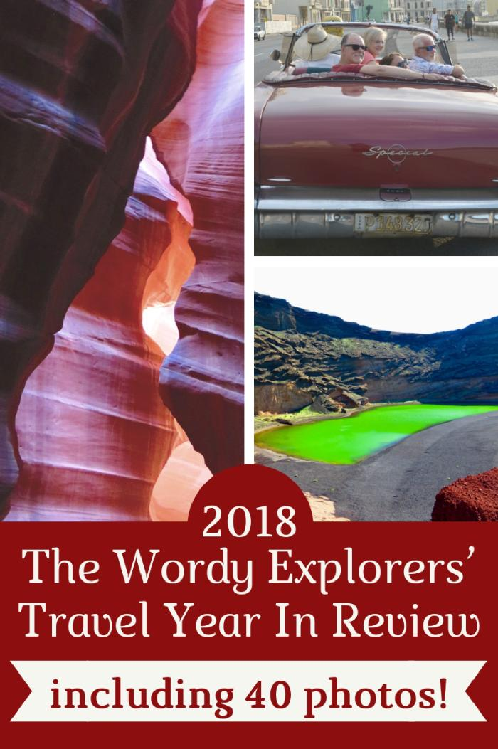 2018:  The Wordy Explorers' Travel Year In Review