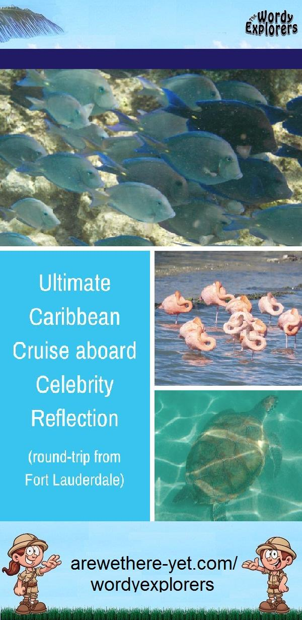Ultimate Caribbean Cruise aboard Celebrity Reflection (Round-trip from Ft. Lauderdale)
