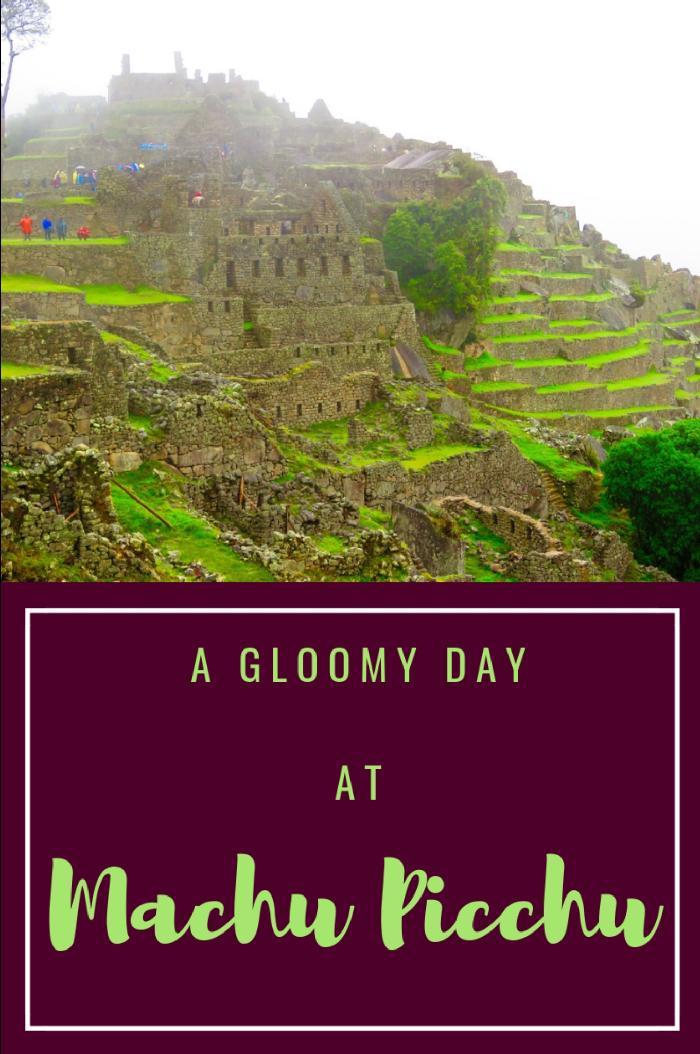 A Gloomy Day at Machu Picchu