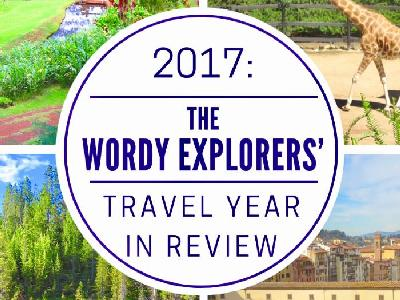 2017:  The Wordy Explorers' Travel Year In Review