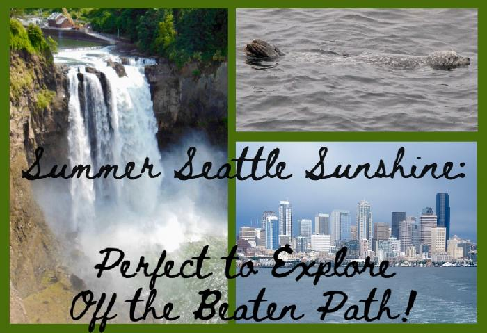 Summer Seattle Sunshine: Perfect to Explore Off the Beaten Path!