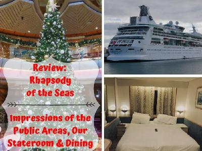 Review:  Rhapsody of the Seas - Impressions of the Public Areas, Our Stateroom & Dining