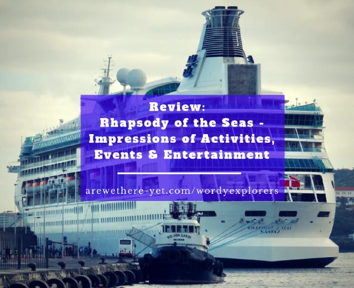 Review: Rhapsody of the Seas - Impressions of Activities, Events & Entertainment
