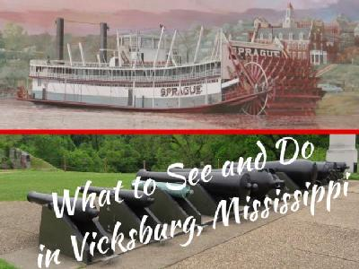 What to See and Do in Vicksburg, Mississippi