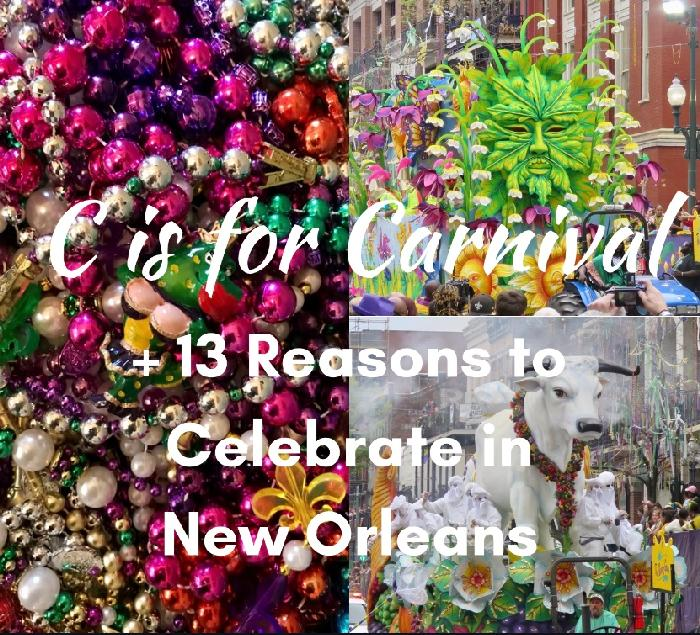 C is for Carnival + 13 Reasons to Celebrate in New Orleans