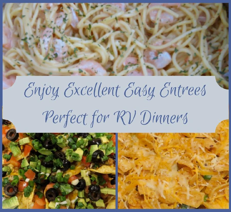Enjoy Excellent Easy Entrees Perfect for RV Dinners